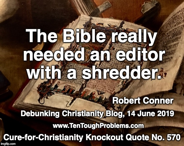 CCKQ No 570, Conner, The Bible really needed an editor with a shredder