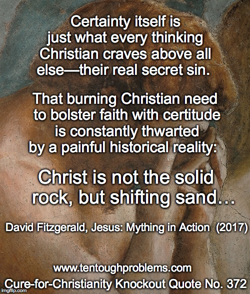 Knockout Quote No 372, Fitzgerald, Christ is not the solid rock, but shifting sand
