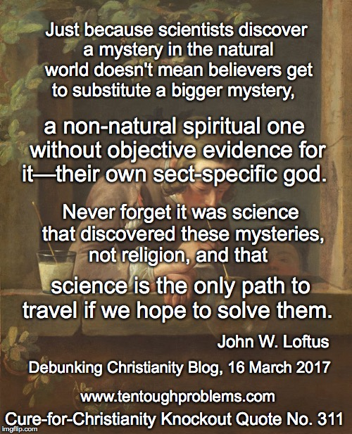 CCCQ No 311, Loftus, Never forget it was science that discovered these mysteries, not religion