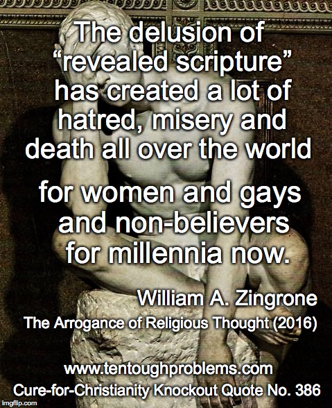 "Knockout Quote No 386, Zingrone, The delusion of ""revealed scripture"" has created a lot of hatred, misery and death all over the world"
