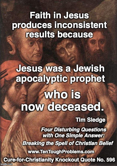 CCKQ No 596, Sledge, Jesus was a Jewish apocalyptic prophet who is now deceased