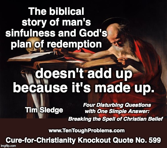 CCKQ No 599, Sledge, The biblical story of man's sinfulness and God's plan redemption doesn't add up because it's made up