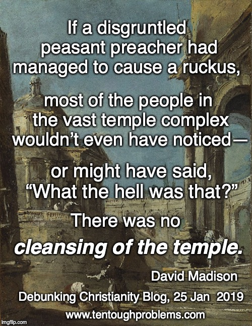 Madison, There was no cleansing of the temple
